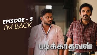 Padikathavan | Episode - 5 | I'm Back | Ft. Vj Siddu, ShaRa | Blacksheep