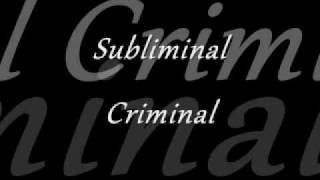 Subliminal Criminal (Original) - by Bethany B. and Matty G.
