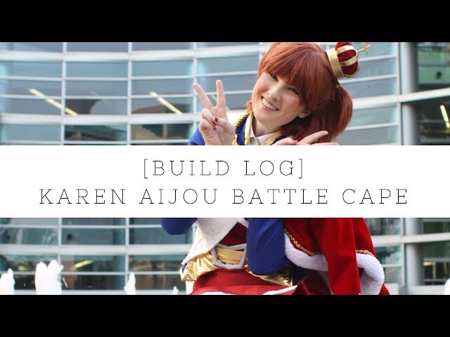☆[Build Log] Karen Aijou - Battle Cape☆