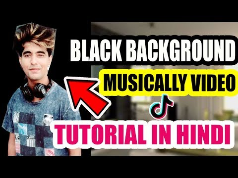 BLACK BACKGROUND TIK TOK MUSICALLY TUTORIAL IN HINDI | HOW TO MAKE BLACK BACKGROUND IN MUSICALLY thumbnail