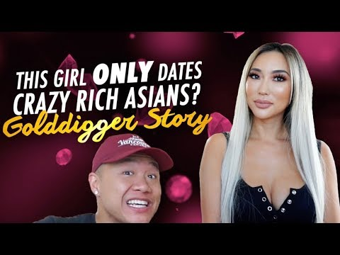 Why She ONLY Dates Crazy Rich Asians. Is She a GOLD DIGGER?  ad