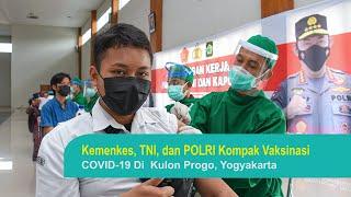 Kemenkes, TNI, dan POLRI Kompak Vaksinasi COVID 19 Di Kulon Progo