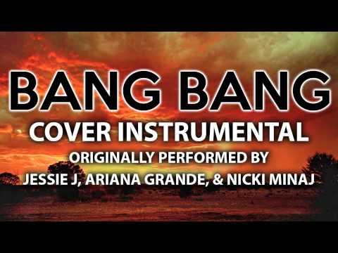 Bang Bang (Cover Instrumental) [In the Style of Jessie J, Ariana Grande, & Nicki Minaj]