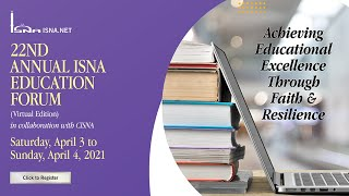 22nd ISNA Ed Forum - Engaged families=Stronger schools & concluding session April 4, 2021