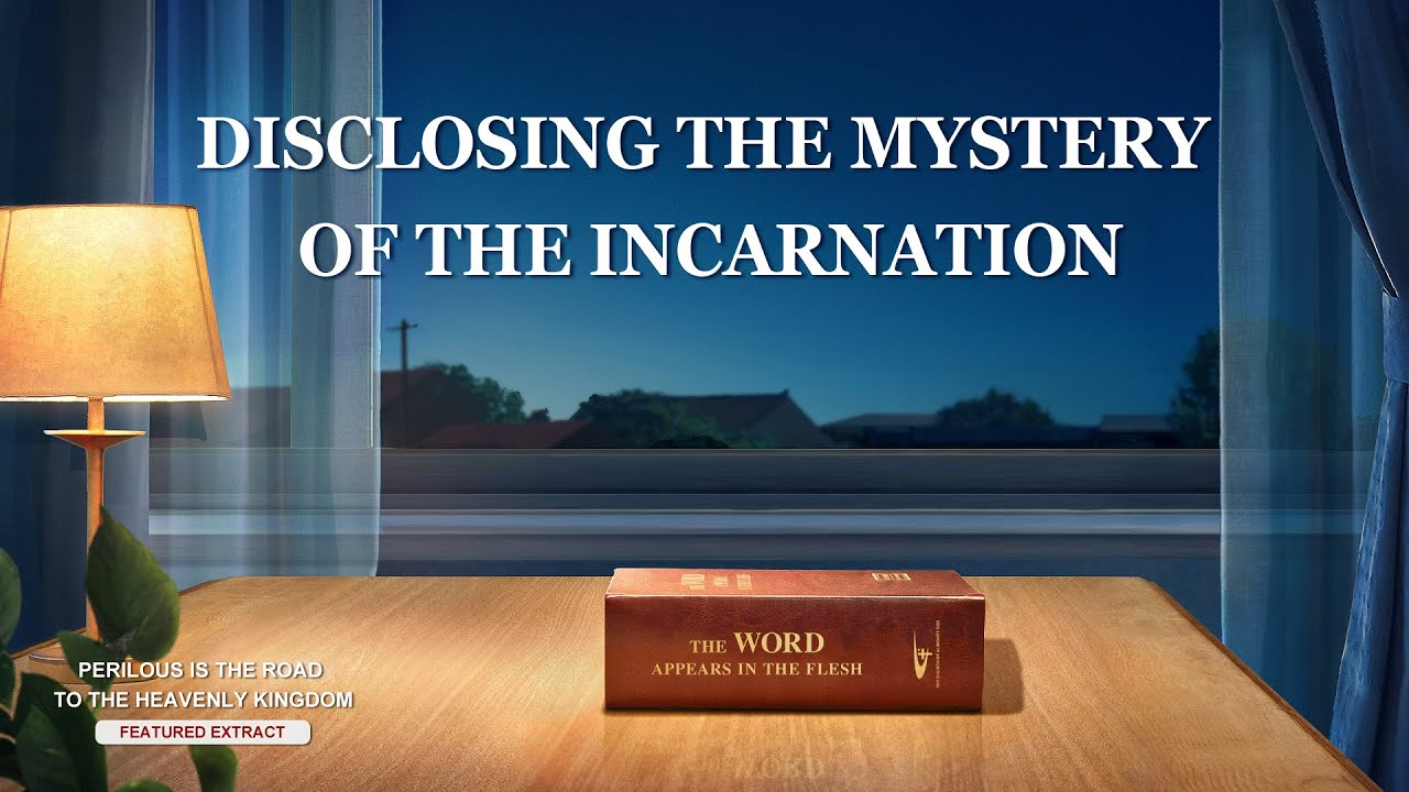 """Gospel Movie Extract 3 From """"Perilous Is the Road to the Heavenly Kingdom"""": Disclosing the Mystery of the Incarnation"""