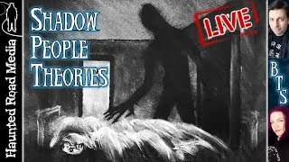 Shadow People Theories on Beyond The Shadows