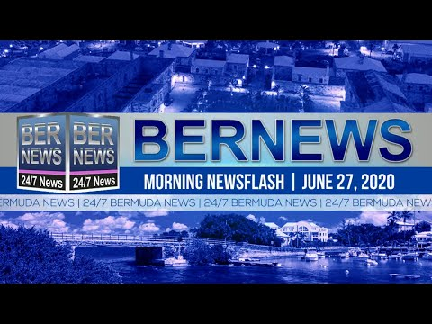 Bermuda Newsflash For Saturday, June 27, 2020