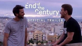 End of the Century (official trailer)