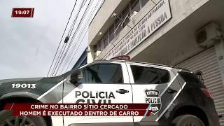 Homem é executado dentro de carro, no Sítio Cercado