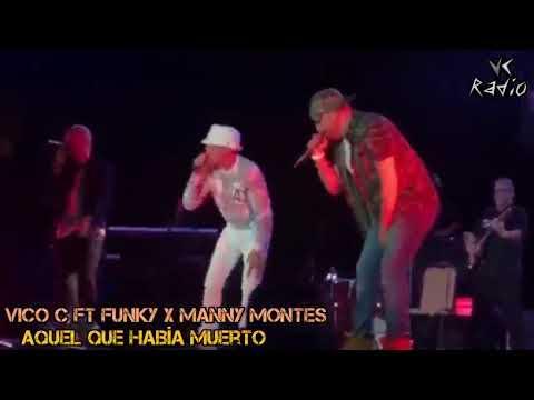 Vico C Ft Funky x Manny Montes   Aquel que había Muerto