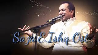   Saza E Ishq    Full OST Song    Rahat Fateh Ali Khan