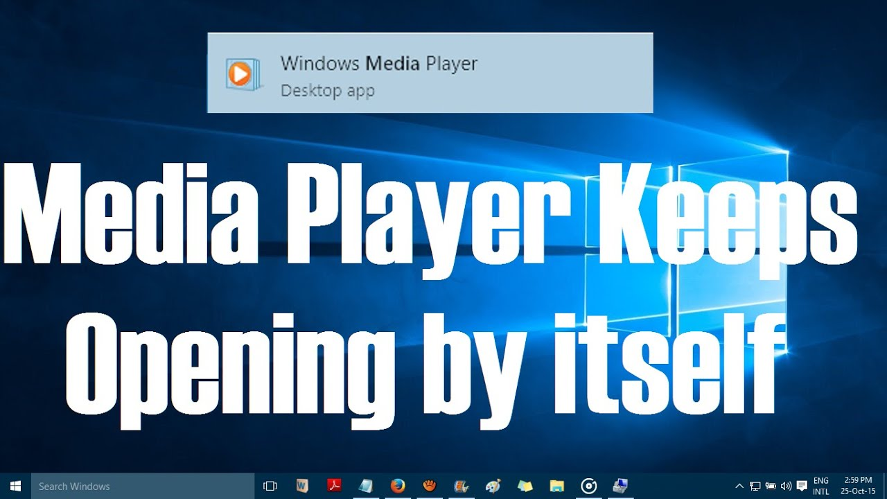 Windows Media Player Keeps Opening by itself in Windows 10 Solved