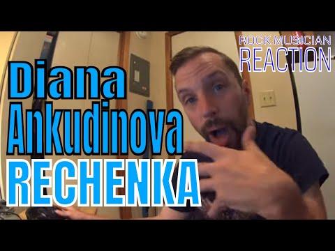 DIANA ANKUDINOVA - RECHENKA - Rock Musician Reaction!!!