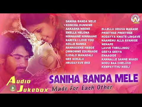 Saniha Banda Mele - Made For Each Other | Valentine's Day Special Love Songs | Best Kannada Songs