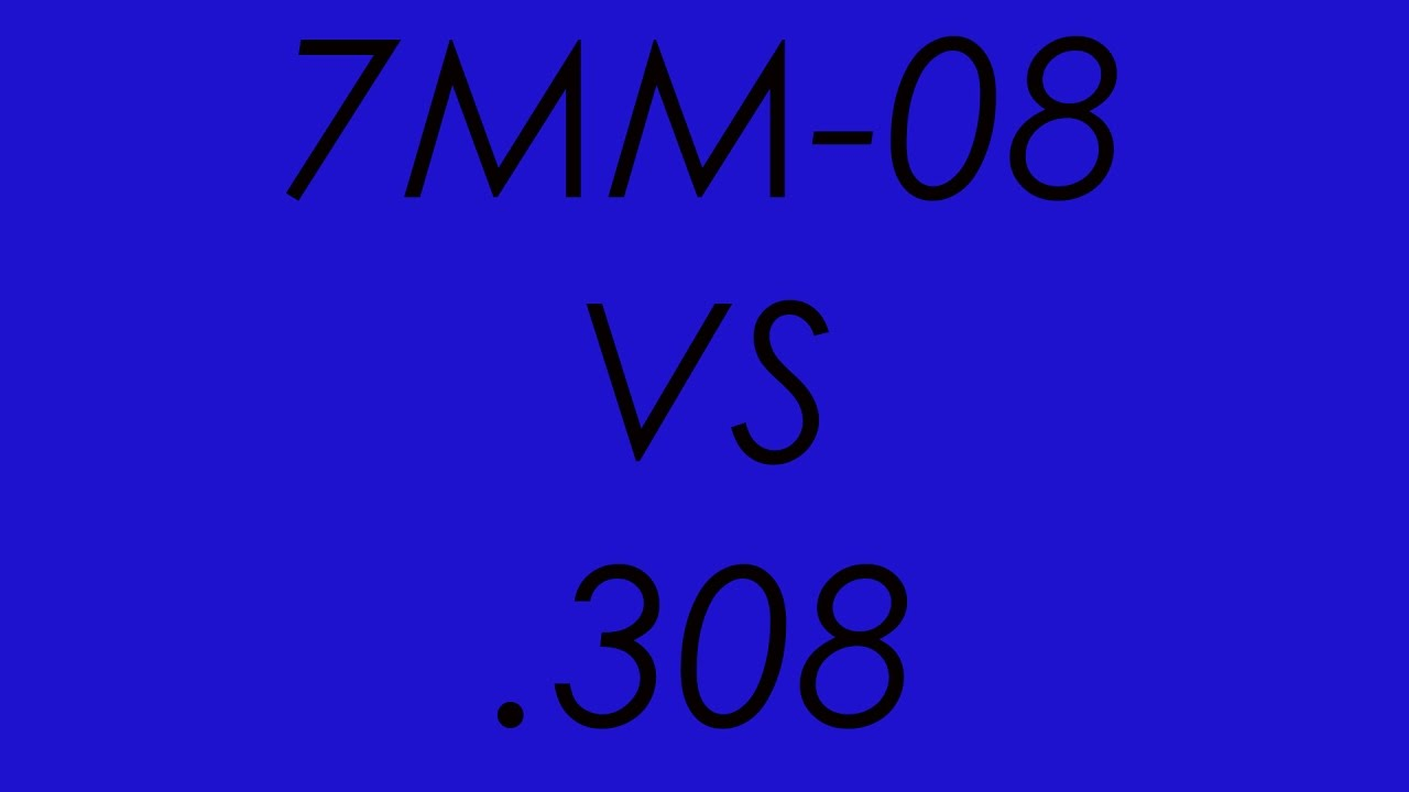 Why 7MM-08 Is Better Than 308 - Ballistics Compared - YouTube