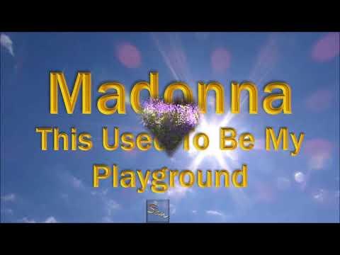 Madonna -  This Used To Be My Playground [Lyrics]