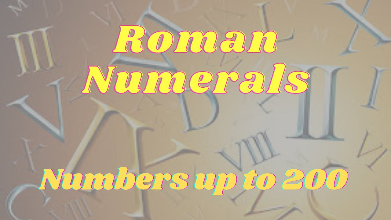 Roman numerals numbers up to also youtube rh