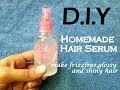 Homemade hair serum for frizz free,soft,shiny and glossy hair