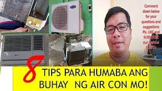 8 TIPS PARA HUMABA ANG BUHAY NG AIR CON MO.