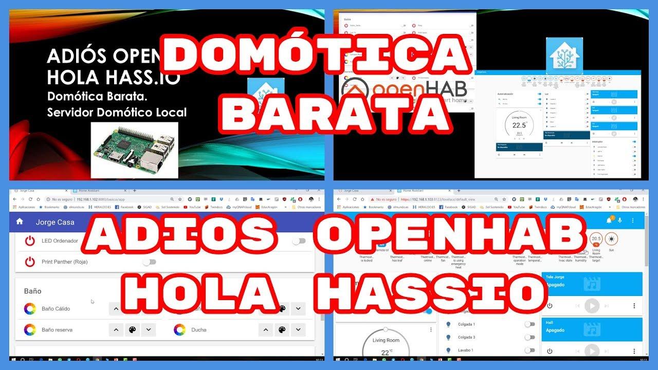 Domótica Barata  Adios OpenHab  Hola Hass io (#4K)