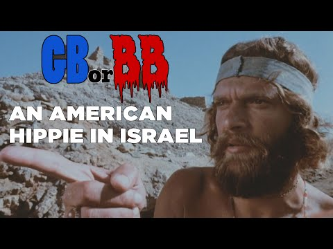 Good Bad or Bad Bad #8 - An American Hippie in Israel
