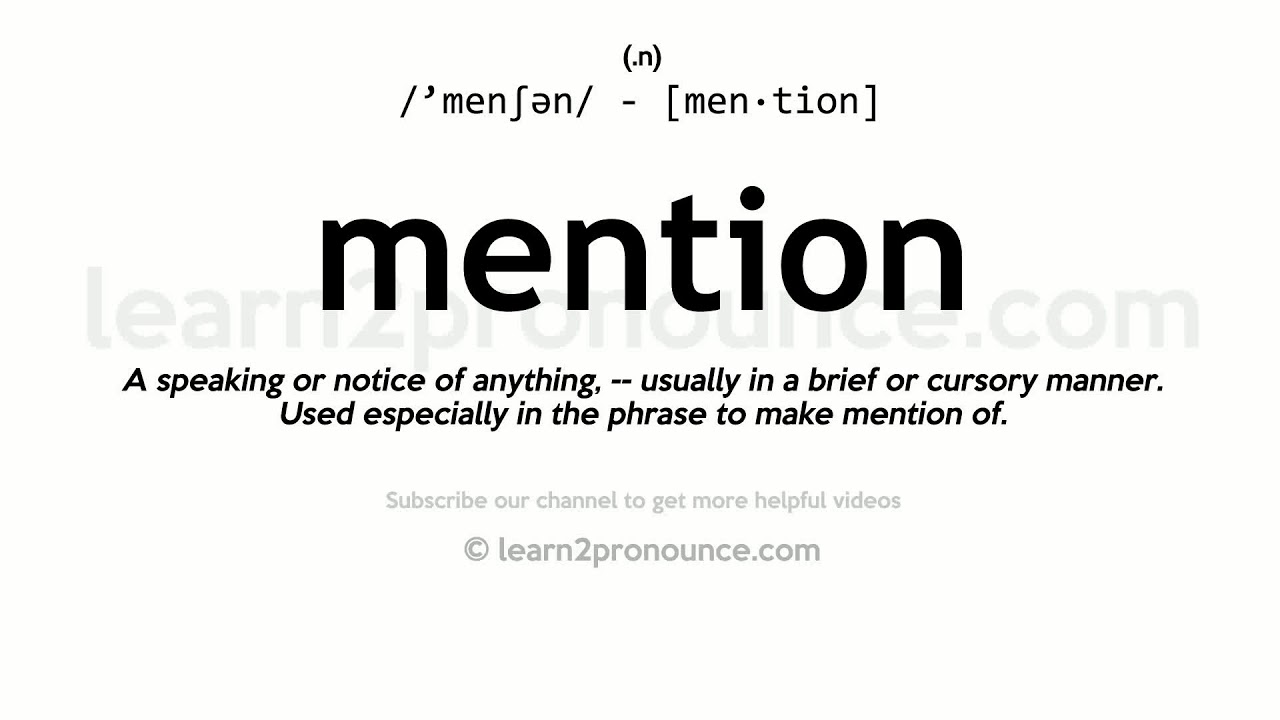 Pronunciation of Mention  Definition of Mention