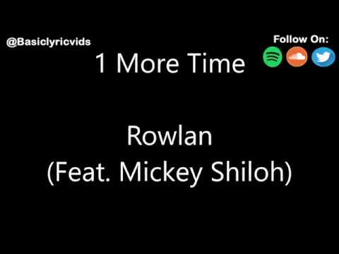 1 More Time - By: Rowlan (Feat. Mickey Shiloh) (Lyrics)