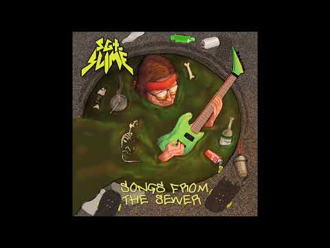Sgt. Slime - Songs From The Sewer (EP, 2018)