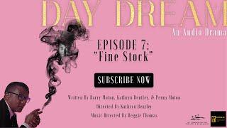 """Day Dream 107: """"Fine Stock"""""""