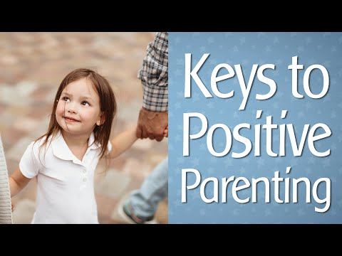 How to Discipline Your Child: Keys to Positive Parenting