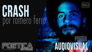 Crash - Poética em Transe - por Romero Ferro