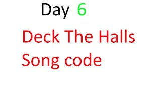 Roblox | Deck The Halls Song Code | Day 6 | 12 Days of Christmas Special