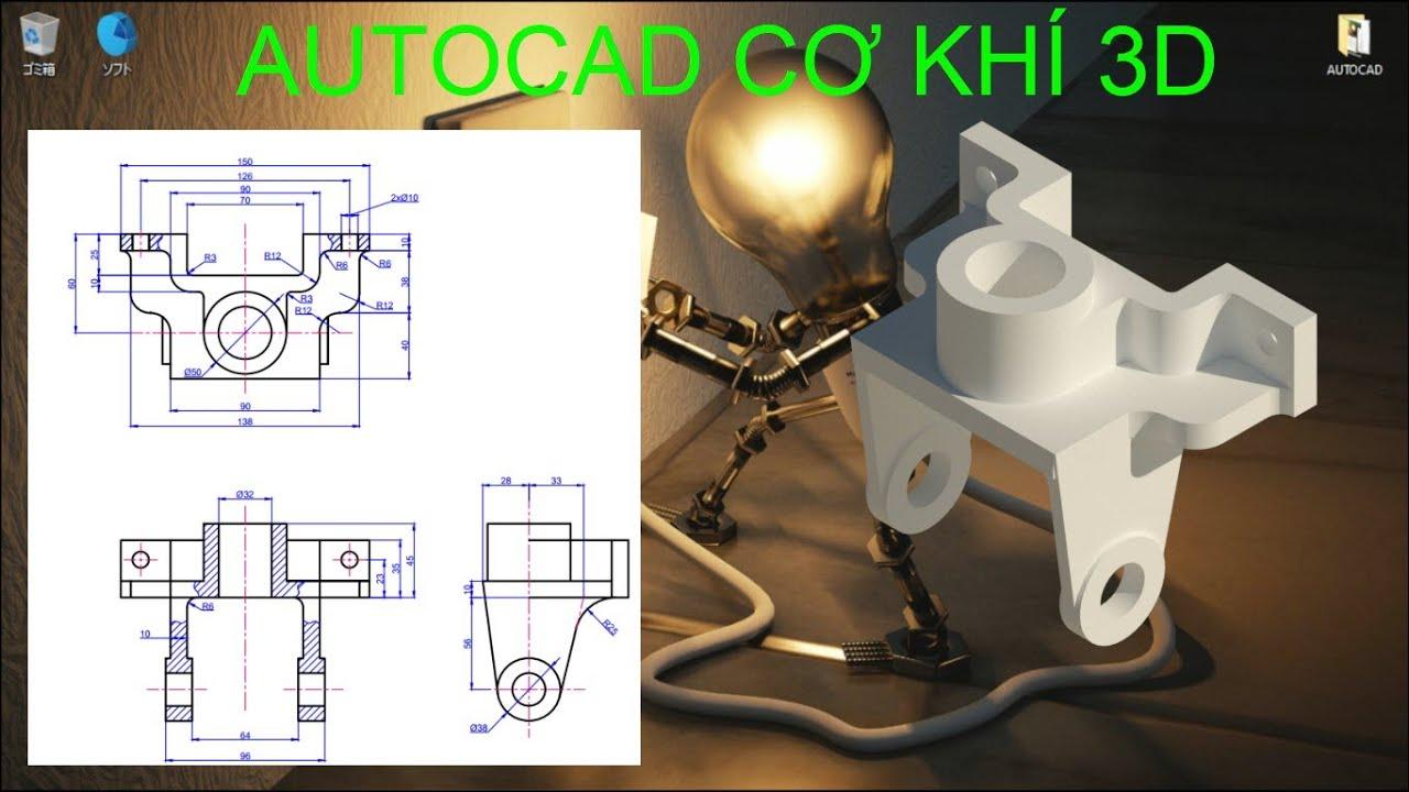 AUTOCAD 3D-HƯỚNG DẪN VẼ AUTOCAD 3D CƠ KHÍ CHI TIẾT – BÀI 2
