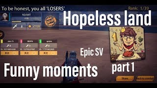 Hopeless land funny moments part 1 Epic Sv