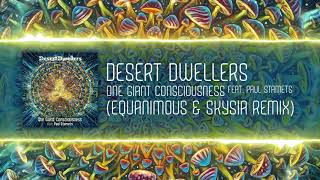 Desert Dwellers - One Giant Consciousness feat. Paul Stamets (Equanimous x Skysia Remix)