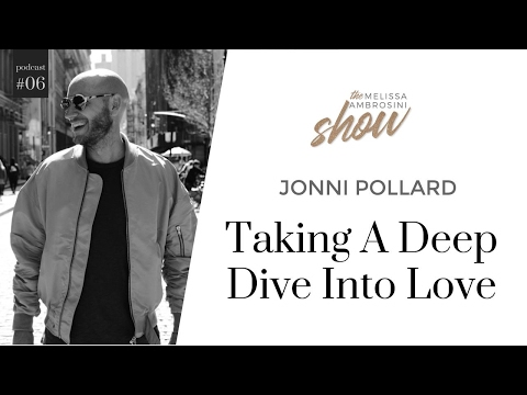 6: Jonni Pollard On Taking A Deep Dive Into Love With Melissa Ambrosini