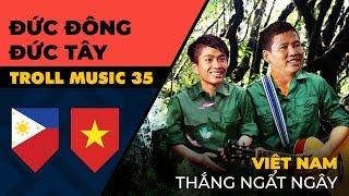 TROLL MUSIC 35: Đức Đông Đức Tây giúp Việt Nam thắng ngất ngây | Trường Sơn Đông Trường Sơn Tây chế