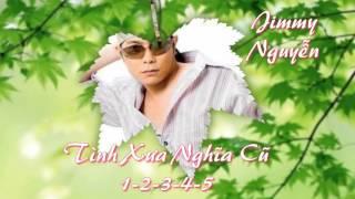 Tình Xưa Nghĩa Cũ 1 2 3 4 5 - Jimmii Nguyễn