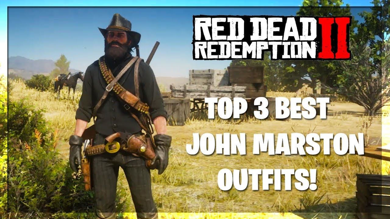 Top 3 Best John Marston Outfits In Red Dead Redemption 2 Rdr2 Best