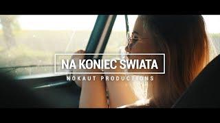 Смотреть клип Nokaut - Na Koniec Świata