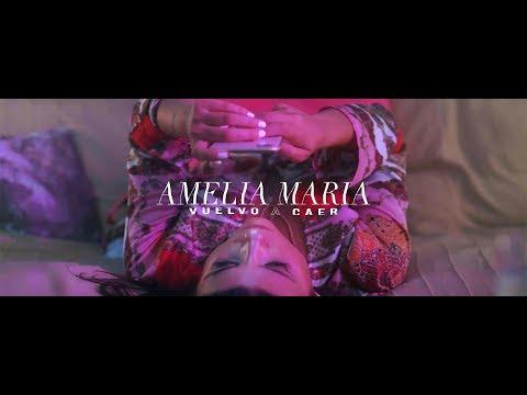 AMELIA MARIA - Vuelvo A Caer (Official Video)