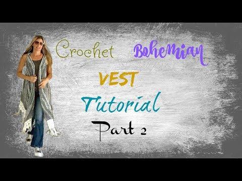 Bohemian Vest Crochet Tutorial Part 2