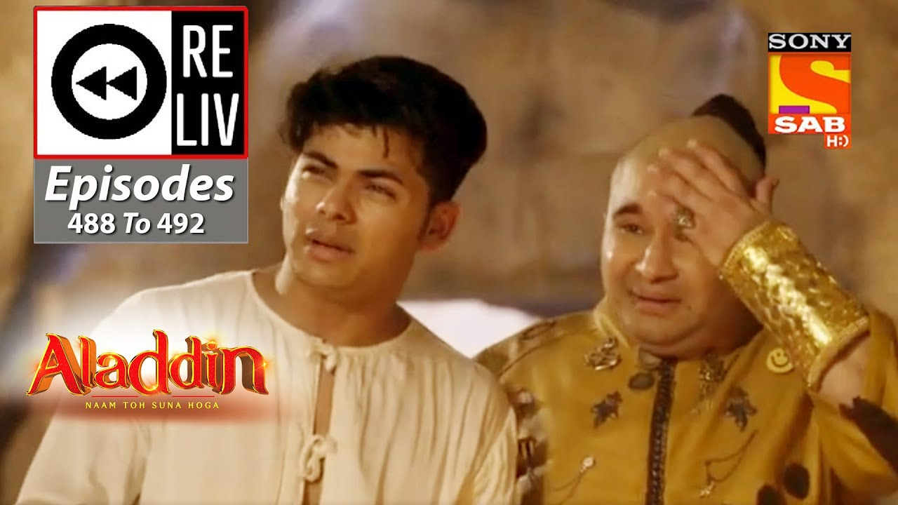 Download Weekly ReLIV - Aladdin - 12th October 2020 To 16th October 2020 - Episodes 488 To 492