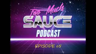 Too Much Sauce Podcast - TMS #05 - Chemtrails