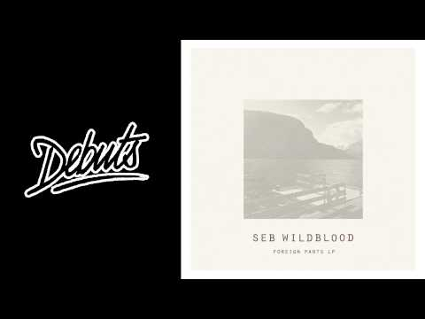 """Seb Wildblood """"Foreign Parts"""" - Boiler Room Debuts"""