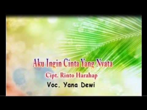 Yana Dewi - AKU INGIN CINTA YANG NYATA