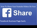 How To Share Your Youtube Videos On Your Facebook Business Page Easily