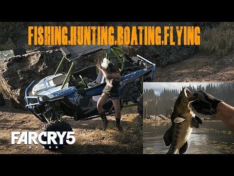 Far cry 5 Fishing - Boating - Hunting and Flying