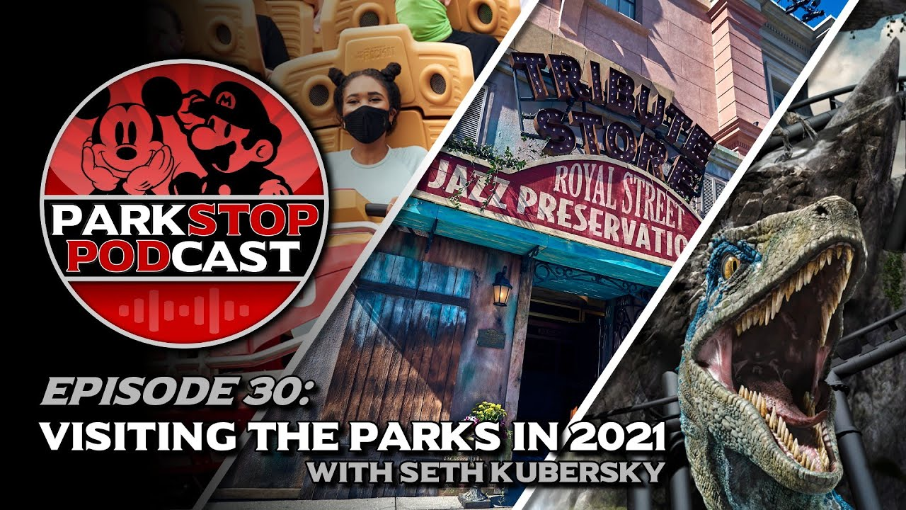Visiting the Parks in 2021 with Seth Kubersky - ParkStop Podcast