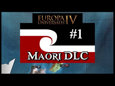 Europa Universalis 4 [EU4] | New Maori DLC expansion! | Part 1 [Leviathan DLC] |